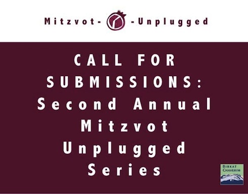 call for submissions to the mitzvot unplugged series about teaching our kids mitzvot creatively.see post for more details.