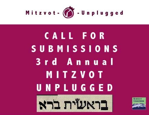 Third Annual Mitzvot Unplugged Call for Submissions