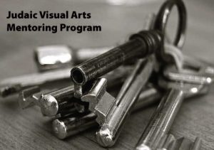 Judaic VIsual Arts Free Mentoring Program Applications Due in November. See post for more information.