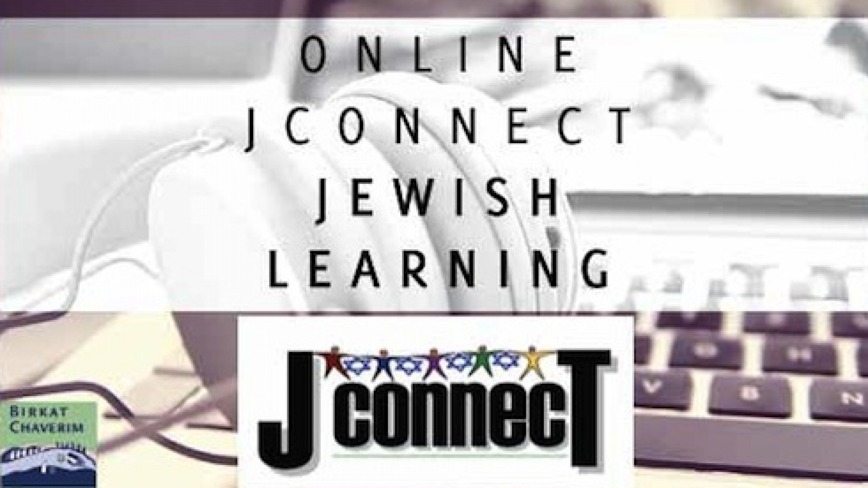 Online Jewish Learning with JConnect via Birkat Chaverim. A Guest Post by L. Rappaport