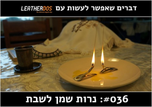 Use 36 for Leatherdos or Clippa clips- Shabbat candles or oil lights