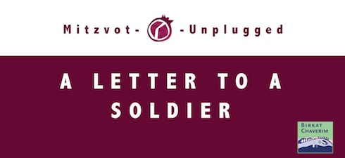 A letter to a soldier mitzvot unplugged