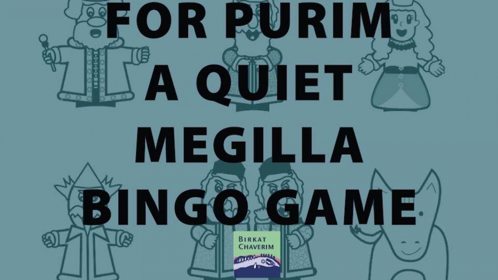 For Purim a Quiet Megilla Bingo Game birkatchaverim.com on Purim character backdrop.