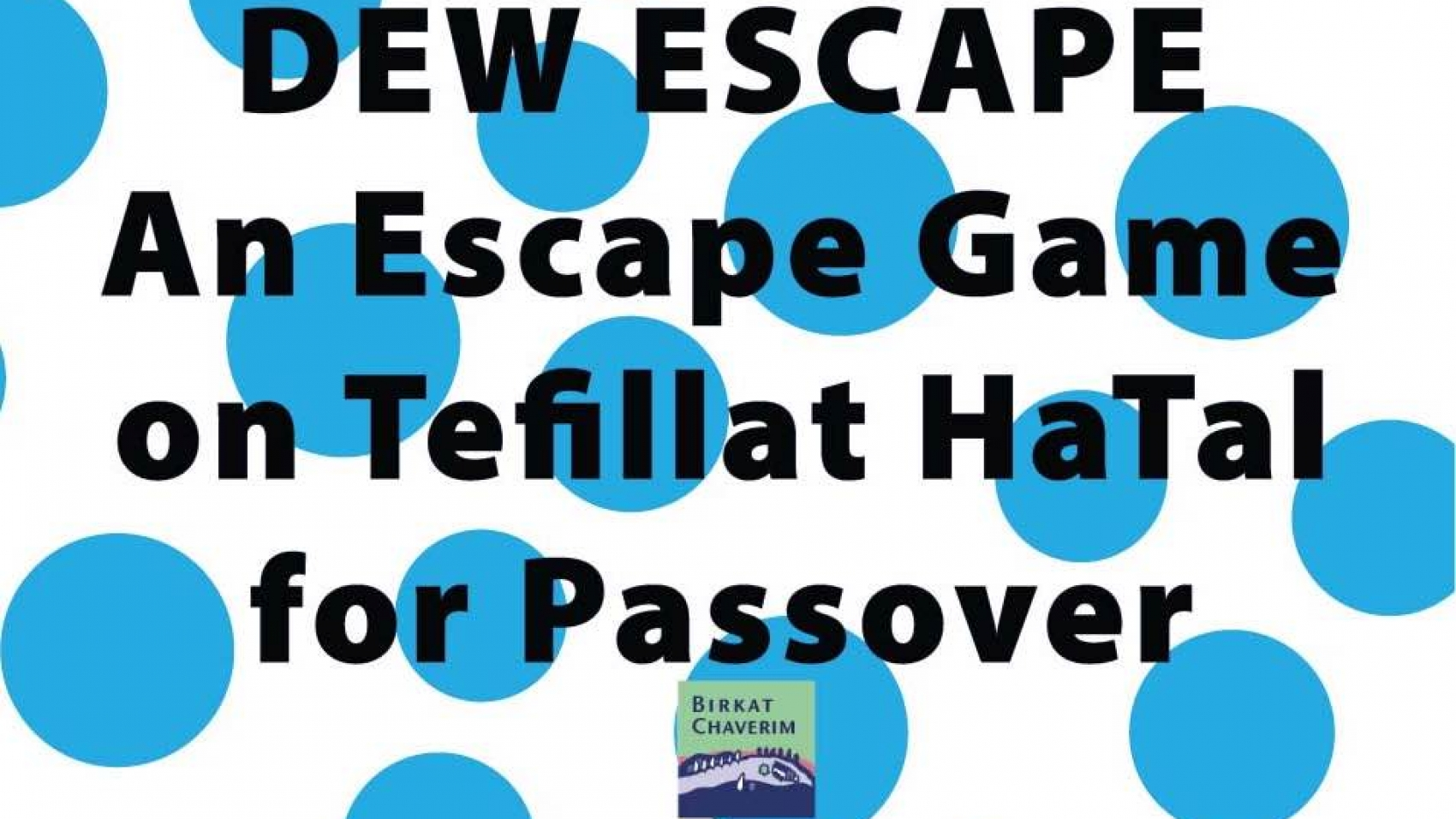 Dew Escape an escape game on Tefillat HaTal for Passover